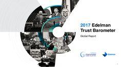 2017 Edelman Trust Barometer Global Report