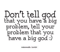 I have a BIG God