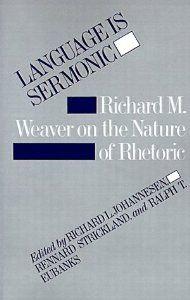 Amazon.com: Language is Sermonic: Richard M. Weaver on the Nature of Rhetoric (9780807112212): Richard L. Johannesen, Ralph T. Eubanks, Rennard Strickland: Books