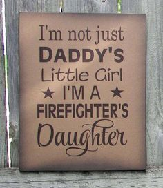 I'm Not Just Daddy's Girl I'm A Firefighter's Daughter Wood Sign or Canvas Wall Hanging - Christmas, Baby Shower, Birthday