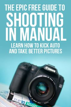 Have an awesome camera but don't know how to use it? It's time to kick auto and learn to shoot in manual with this FREE guide from Bella Pop!