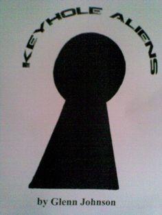Keyhole Aliens by Glenn Johnson, http://www.amazon.co.uk/dp/B007RGBQ08/ref=cm_sw_r_pi_awdl_SXRtwb05VQ44P