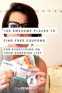 100 Awesome Places to Find Free Coupons for Everything on Your Shopping List - The Penny Hoarder http://www.thepennyhoarder.com/free-printable-coupons/