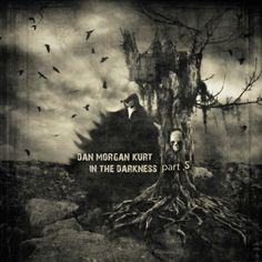 Dan Morgan Kurt - In The Darkness (part 5) - 2015 - 04 - 02 FREE DOWNLOAD!