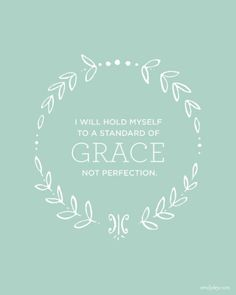 Grace...not perfection