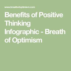 Benefits of Positive Thinking Infographic - Breath of Optimism