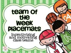 FREE Team of the Week placemats! Perfect way to to incentivize my winning team each week. Great for a sports themed classroom.