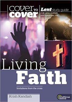 Living Faith: Cover to Cover Lent Study Guide: Amazon.co.uk: Krish Kandiah: 9781782596912: Books
