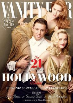 March 2015 Amy Adams, Channing Tatum and Reese Witherspoon