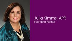 Julia operated j. simms agency as the president and founder. This agency has been rebranded to CHE.