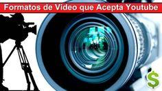 Formatos de Video que Acepta Youtube Videos, Earn Money Online, Video Clip