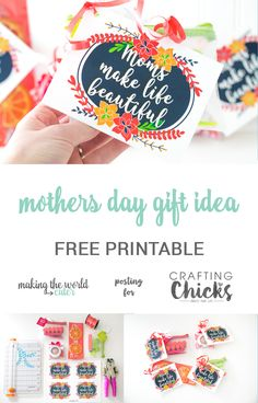 """Mother's Day Gift Idea for Friends. Free printable gift tag with a sweet quote """"Moms make Life Beautiful"""". Use it all year round for all the moms in your life!"""