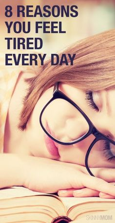Find out why you feel so tired every day!