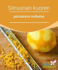 Sitruunan kuoren parantava vaikutus   Sitruuna on yksi #yleisimmin saatavilla olevista hedelmistä ja sitä saa halvalla lähes kaikista #marketeista. Käytä #hyödyksesi myös sitruunan kuoret!  #Terveellisetelämäntavat