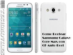 Como Rootear Samsung Galaxy Core Max con CF-Auto-Root