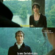 Orgullo y prejuicio. Declaración del señor Darcy.