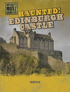 Haunted! Edinburgh Castle by Ryan Nagelhout — Reviews, Discussion ...