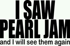 ...soon again in fact, October 2014, baby!!  #pearljam #10cc