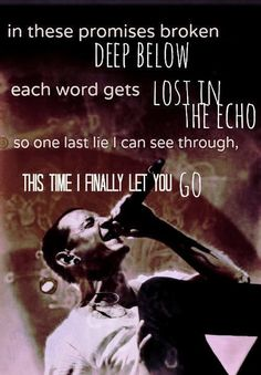 Linkin park - lost in the echo lyrics-positively cathartic song, it's better than therapy.