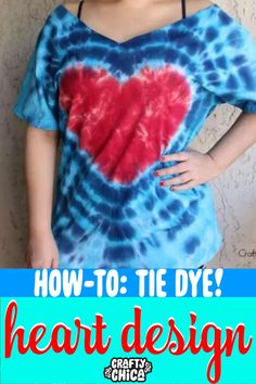 Here's how to make a tie-dye heart shirt - you know you want to! Blue Tie Dye Shirt, Diy Tie Dye Shirts, Diy Shirt, Diy Tank, Diy Tie Dye Heart, Heart Tye Dye, Make A Tie, How To Tie Dye, How To Dye Fabric