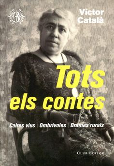 Català, Víctor.  Tots els contes : volum III. Barcelona : Club Editor, 2019 Conte, Novels, Club, Movie Posters, Barcelona, Products, Author, Photo Storage, Recommended Books