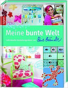 """Zauberhaftes Bastelbuch der grandiosen Bine Brändle: """"Meine bunte Welt"""" erschienen im Frech Verlag. Wunderbare DIYs! (affiliate link)"""