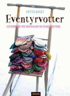 Eventyrvotter - Adventure Mittens, Knitting Book - The kick sled is still in use in Norway. Wool Shop, Crochet Tools, Knitting Books, Knit Mittens, Books To Buy, Book Crafts, Craft Books, Hand Warmers, Ravelry