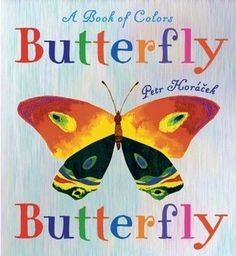 Butterfly, Butterfly by Petr Horacek. Pop-up butterfly at the end.