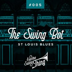 St Louis Blues (Club Mix), a song by The Swing Bot on Spotify Electro Swing, St Louis Blues, Jazz, Dj, Saints, Campfires, Neon Signs, Club, Retro