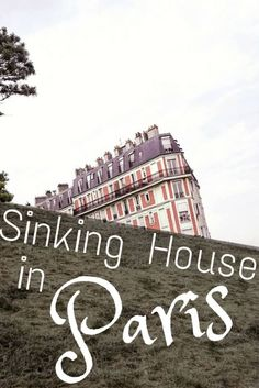 Sinking House in paris montmartre france