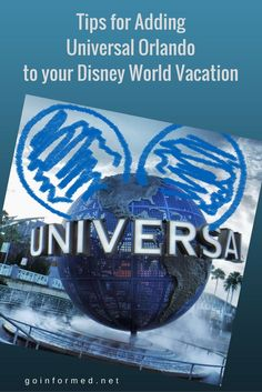How to add Universal Orlando to our Disney World trip. Tips about where to stay and how to get there. via @goinformednet