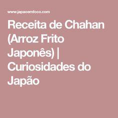 Receita de Chahan (Arroz Frito Japonês) | Curiosidades do Japão