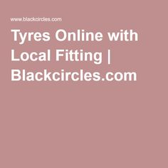 Tyres Online with Local Fitting | Blackcircles.com