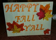 Fall sign Fall Signs, Happy Fall, Painting, Art, Painting Art, Paintings, Kunst, Paint, Draw