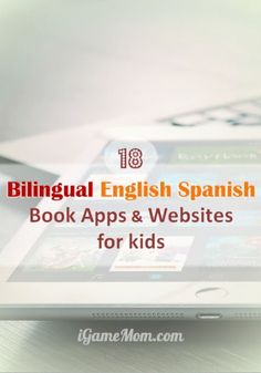18 Spanish-English bilingual books for kids. No matter the kids are English Speakers or Spanish Speakers, they can learn the other language by reading stories they like, and they can compare the two languages. A wonderful learning resource for kids to lea