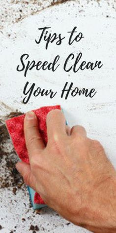 Tips to Speed Clean Your Home - #blessedbeyondcrazy #clean #cleaning #speedclean