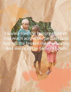 I leave in 3 months to spend my summer in Honduras, feeding the hungry and giving hope to the hopeless :)