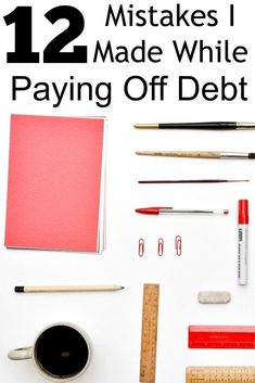 12 Mistakes I Made While Paying Off Debt