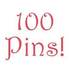 Woohoo! This is my 100th Pin!