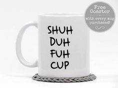 The Original Shuh Duh Fuh Cup Funny Coffee Mug Gift The Original Shuh Duh Fuh Cup Coffee Mug from Hot Dang Coffee Mugs - No description needed. Let your Co-Workers know how you really feel! [About Our Mugs] Funny Coffee Mugs, Coffee Humor, Funny Mugs, Funny Gifts, Coffee Mug Sayings, Coffee Gifts, Gag Gifts, Coffee Love, Coffee Cups