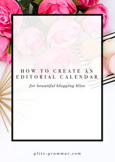 How to create an editorial calendar for your blog so you have clear and consistent content driving traffic to your site!