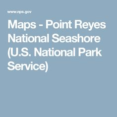 Maps - Point Reyes National Seashore (U.S. National Park Service)