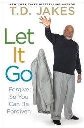 "Bishop Jakes new book ""Let It Go"""
