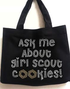 Girs Scout Bling black totebag  Ask Me About Girl Scout Cookies! Iron On Rhinestone  100% cotton /cotton canvas  rhinestone 10 oz., 100% cotton