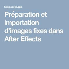 Préparation et importation d'images fixes dans After Effects