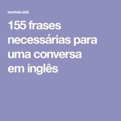 155 frases necessárias para uma conversa em inglês