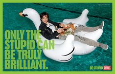 Diesel: Be Stupid Advertising Campaign   Creative Ad Awards