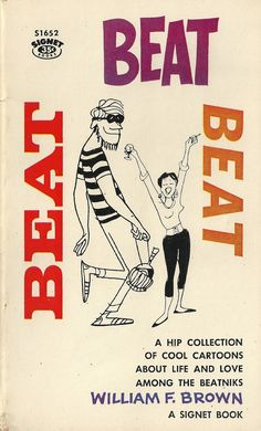 leaders of men: Beat Beat Beat William F Brown 1959 { excerpts from }