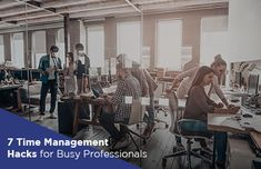 Time management and are must-have skills to master for busy professionals. Here are 7 tips to get more done at Time Management Tips, Human Resources, Productivity, Insight, Stress, Business, Hacks, Blog, Style