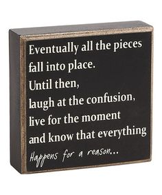 'Happens for a Reason' Box Sign